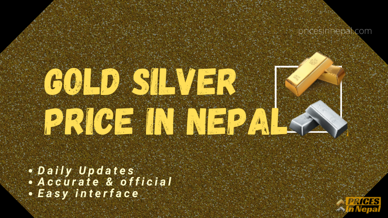 Gold and Silver Price in Nepal Today - Gold/silver rate today